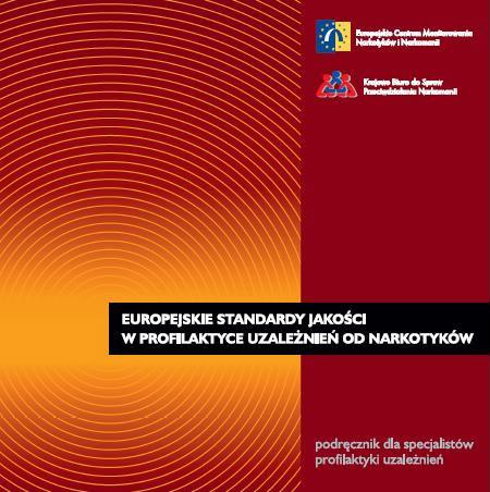 Europejskie standardy jakości w profilaktyce uzależnień od narkotyków. Podręcznik dla specjalistów profilaktyki uzależnień