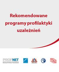 Rekomendowane programy profilaktyki uzależnień