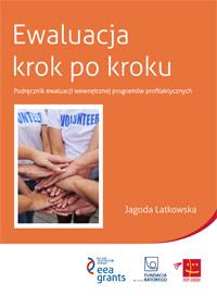 Ewaluacja krok po kroku. Podręcznik ewaluacji wewnętrznej programów profilaktycznych